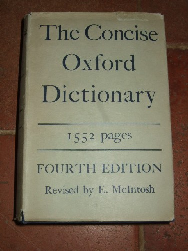 The concises Oxford Dictionnary. Fourth edition revised by E. Mc