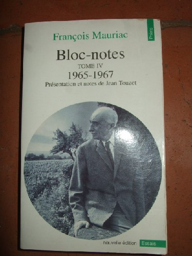 Bloc-notes. Tome IV. 1965-1967. Présentation et notes de jean To