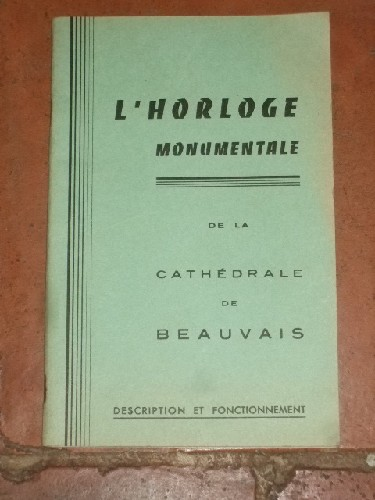 Description de l'horloge monumentale de la cathédrale de Beauvai