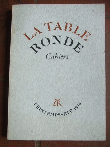 Cahiers de la Table Ronde. Printemps - été 1974.