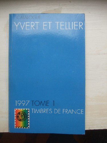 Catalogue Yvert & Tellier 1997. Tome I les timbres de France