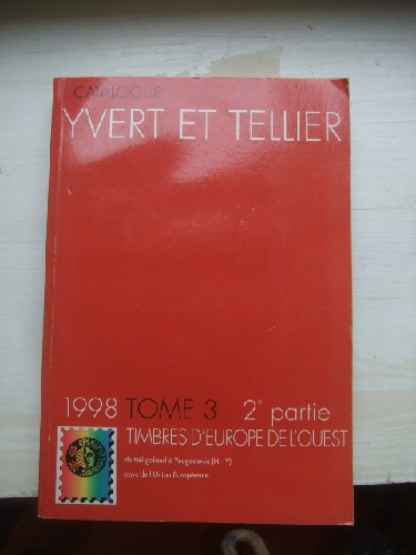 Catalogue Yvert & Tellier 1998. Tome3 - 2eme partie - Timbres d'