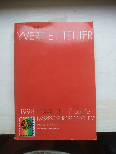 Catalogue Yvert & Tellier 1998. Tome3 - 1ere partie -Timbres d'E