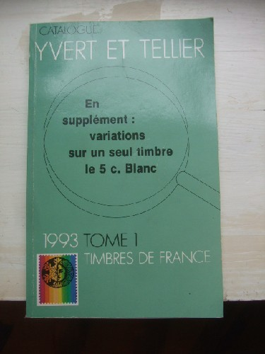 Catalogue Yvert & Tellier 1993. Tome I les timbres de France