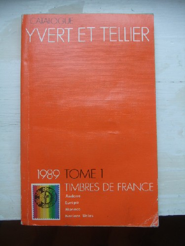 Catalogue Yvert & Tellier 1989. Tome I les timbres de France : A