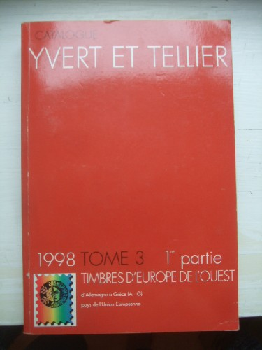 Catalogue Yvert & Tellier 1998. Tome 3 - 1ere partie : Timbres d