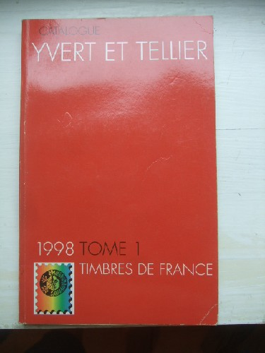 Catalogue Yvert & Tellier 1998. Tome I les timbres de France