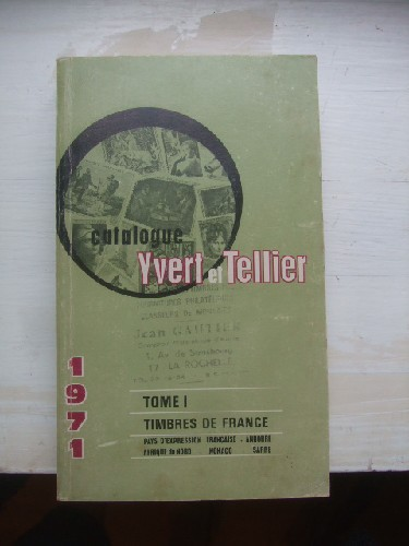 Catalogue Yvert & Tellier 1971 Tome I les timbres de France :Pay
