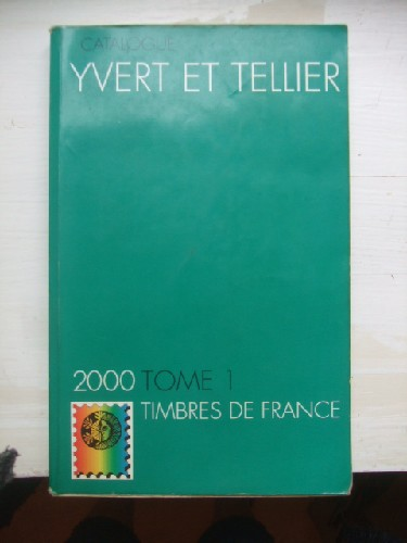 Catalogue Yvert & Tellier 2000,  Tome I les timbres de France