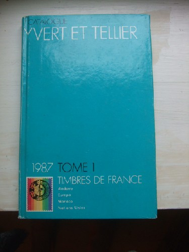 Catalogue Yvert & Tellier 1987. Tome I les timbres de France : A