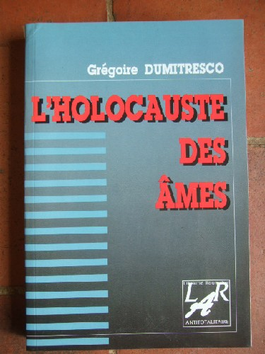 L'holocauste des Ames. Relation inoportune d'un crime contre l'H