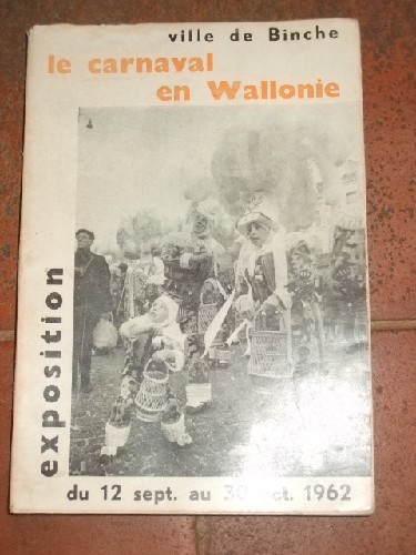 Catalogue de l'exposition - Le carnaval traditionnel en Wallonie