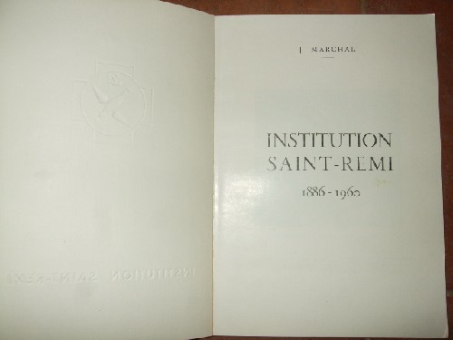 Institution Saint-Remi 1886 - 1960.